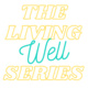 Virtual: The Living Well Series- Physical Wellness Workshop