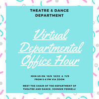 Theatre and Dance Departmental Office Hour