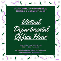 Geography/Environmental Studies/Urban Studies Departmental Office Hour