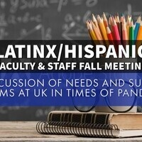 Discussion of Latinx Faculty and Staff Needs and Support Systems at UK in times of Pandemic