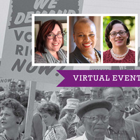 VIRTUAL PANEL DISCUSSION  Unfinished Business: What the 19th Amendment Didn't Do