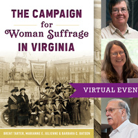 VIRTUAL BOOK TALK  The Campaign for Woman Suffrage in Virginia