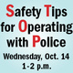 Safety Tips for Operating with Police