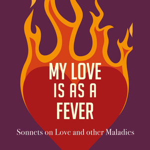 My love is as a fever graphic
