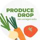 Produce Drops