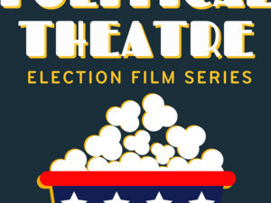 Political Theatre: A 2020 Election Film Series