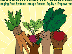 Leadership for Environmental Justice: Changing Food Systems through Access, Equity & Empowerment