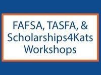 FAFSA, TASFA & Scholarships4Kats