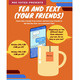 Tea and Text Your Friends