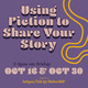 Creative Writing: Using Fiction to Share Your Story