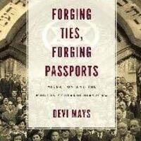 Forging Ties, Forging Passports Migration and the Modern Sephardi Diaspora