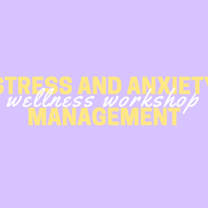 Event: Stress and Anxiety Management Workshop