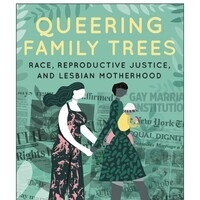 Stalnaker Lecture 2020: Queering Family Trees: Race, Reproductive Justice and Motherhood