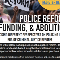 Police Reform, Defunding & Abolition: Unpacking Different Perspectives on Policing in the Era of Criminal Justice Reform