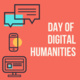 Day of Digital Humanities