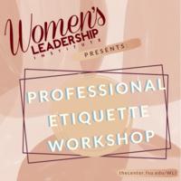 Warm color scheme with the following text: Women's Leadership Institute Presents: Professional Etiquette Workshop. the center.fsu.edu/WLI