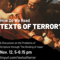How do we read Texts of Terror?: A Discussion on the Problems of Scripture Using 'The Binding of Isaac.'