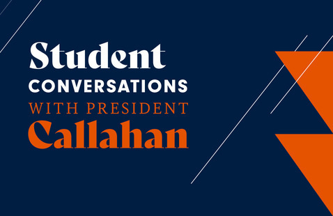 Student Conversations with President Callahan
