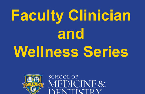 Faculty Clinician and Wellness Series