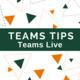 Teams Tips