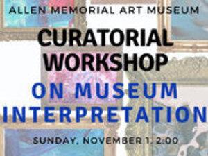 Curatorial Workshop on Museum Interpretation