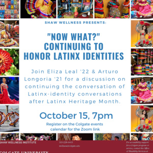 """Now What?"" Continuing to  Honor Latinx Identities"