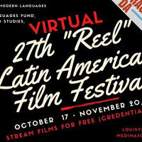 "27th ""Reel"" Latin American Film Festival"