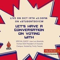 Conversation on Voting with Former SGA President of Osceola Campus