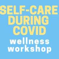 Wellness Workshop: Self-Care During COVID
