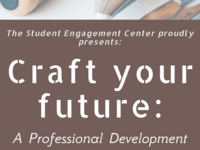 Craft Your Future: A Professional Development Series Presents: Creating a Compelling Resume with Victoria Wolff