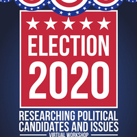 Election 2020: Researching Political Candidates and Issues Workshop