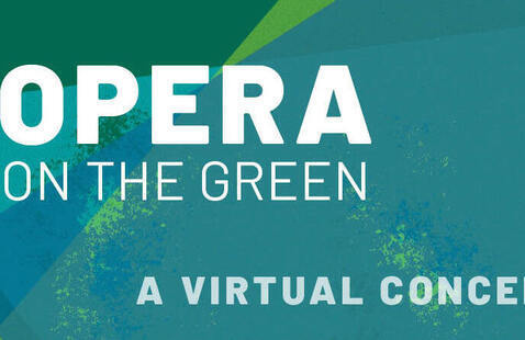 OPERA ON THE GREEN: A Virtual Concert
