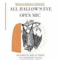 All Hallow's Eve Open Mic with Miracle Monocle