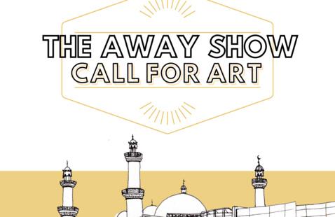 Away Show: Call for Art