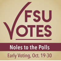 FSU Votes logo in garnet over gold gradient. Text includes Notes to the Polls: Early Voting, Oct. 19-30.