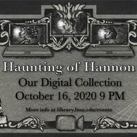 The Haunting of Hannon VIII: Our Digital Collection