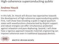 ECE EDS Seminar: Andrew Houck: High-coherence superconducting qubits