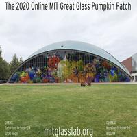 2020 Online MIT Great Glass Pumpkin Patch