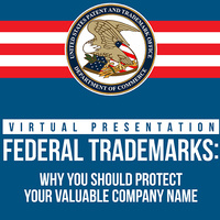 Federal Trademarks: Why You Should Protect Your Valuable Company Name