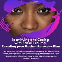 Identifying and Coping with Racial Trauma: Creating your Racism Recovery Plan