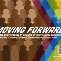 Moving Forward: Voices, Stories, and Performances from the Trinity BIPOC Community