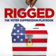 Voting Rights Film Series: Rigged