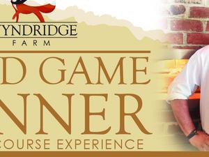 Wyndridge Farm Wild Game Dinner
