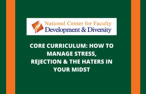 CORE CURRICULUM: HOW TO MANAGE STRESS, REJECTION & THE HATERS IN YOUR MIDST