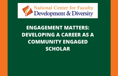 ENGAGEMENT MATTERS: DEVELOPING A CAREER AS A COMMUNITY ENGAGED SCHOLAR