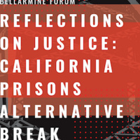 Reflections on Justice: California Prisons Alternative Break