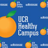 UCR Healthy Campus Third Annual Celebration