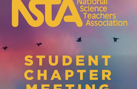 National Science Teachers Association (NSTA) Student Chapter Meeting