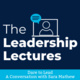 The Leadership Lectures: A Conversation with Sara Mathew