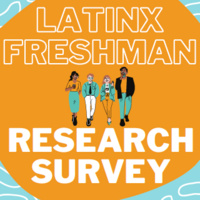 Latinx Freshmen Research Survey Flyer - feel free to share with your peers who may qualify!
